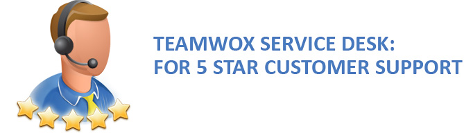 TeamWox Service Desk: For 5 Star Customer Support